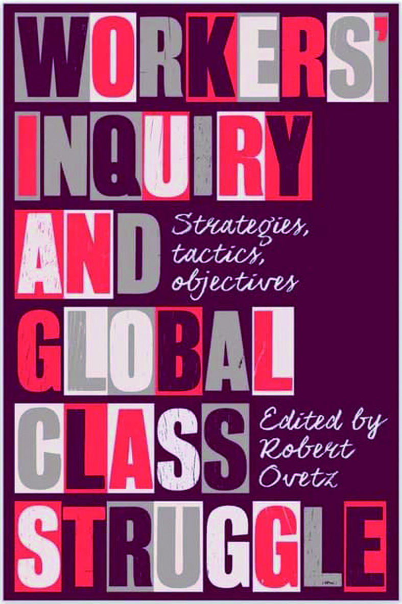 Workers' Inquiry and the Global Class Struggle | Review